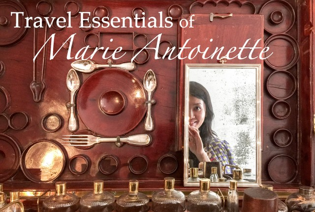Travel Essentials of Marie Antoinette