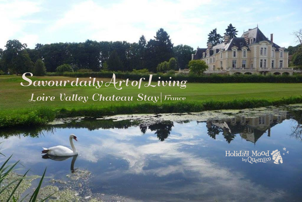 chateau stay france_holiday mood experience by queeneco